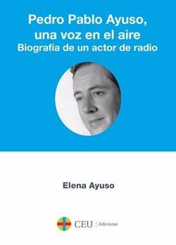 'Pedro Pablo Ayuso, Una Voz En El Aire'
