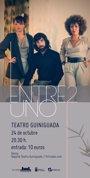 Foto: La formación 'Entre 2 Uno' llega al Teatro Guiniguada, en Las Palmas de Gran Canaria, para presentar su trabajo