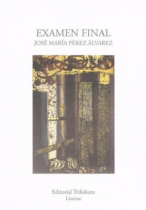 Examen Final, de José María Pérez Álvarez