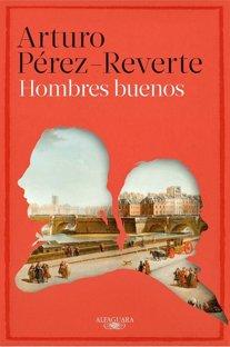 Hombres buenos', nueva novela de Pérez-Reverte
