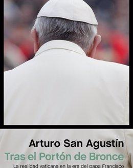 Foto: Un libro de Arturo San Agustín analiza al papa Francisco confrontando testimonios vaticanos (EDICIONES PENÍNSULA)