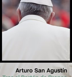 Foto: Un llibre d'Arturo San Agustín analitza el Papa Francesc confrontant testimonis vaticans (EDICIONES PENÍNSULA)