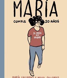 Foto: A la venta el cómic 'María cumple 20 años' de Miguel Gallardo (ASTIBERRI EDICIONES)