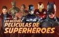 Día del Orgullo Friki: Las 12 mejores películas de superhéroes