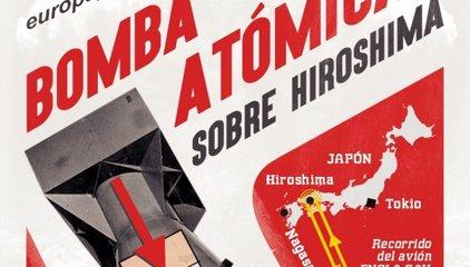 Hiroshima, el bombardeo que cambió la historia