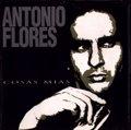 21 años sin Antonio Flores: su vida en 5 canciones