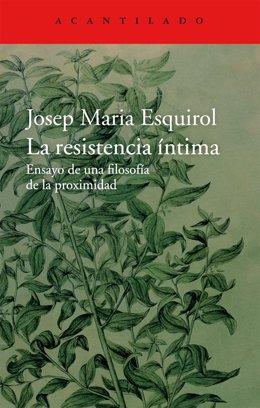 'La Resistencia Íntima: Ensayo De Una Filosofía De La Proximidad'