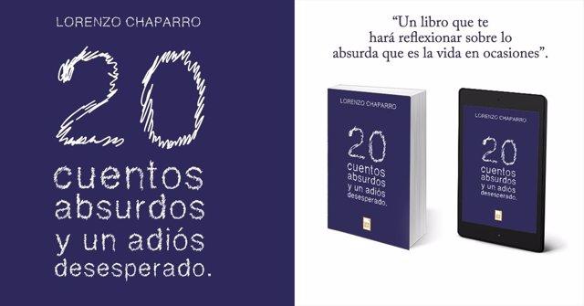 Û20 cuantos absurdos y un adiós desesperado, primer libro de Lorenzo Chaparro