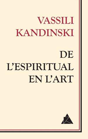 Publican por primera vez en catalán 'Lo espiritual en el arte' de Kandinsky