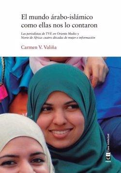 La escritora Carmen V. Valiña relata el trabajo de las enviadas especiales de TVE en Oriente Medio y el Norte de África
