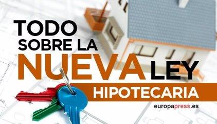 Lo que debes saber sobre la nueva ley hipotecaria que prepara el Gobierno