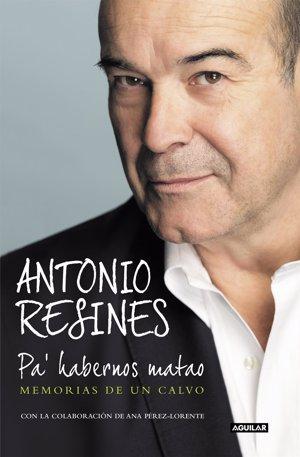 Antonio Resines presenta rodeado de amigos sus memorias, 'Pa' habernos matao'