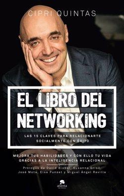 El empresario Cipri Quintas revela en 'El libro del networking' las 15 claves para relacionarse socialmente con éxito
