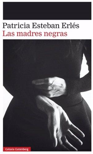 Patricia Esteban publica 'Las madres negras', IV Premio Dos Passos, novela gótica sobre las obsesiones infantiles