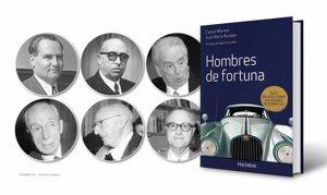 'Hombres de fortuna', una visión de la historia de empresarios españoles exitosos de la primera mitad del siglo XX