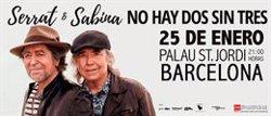 Serrat y Sabina recalan este sábado en Barcelona en su gira 'No hay dos sin tres'